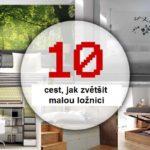 10 cest, jak zvětšit prostor v ložnici